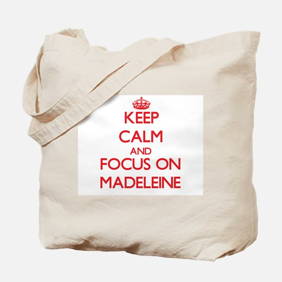Keep Calm and focus on Madeleine Tote Bag