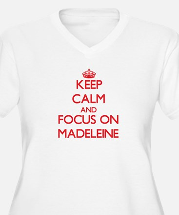 Keep Calm and focus on Madeleine Plus Size T-Shirt
