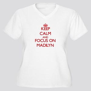 Keep Calm and focus on Madilyn Plus Size T-Shirt