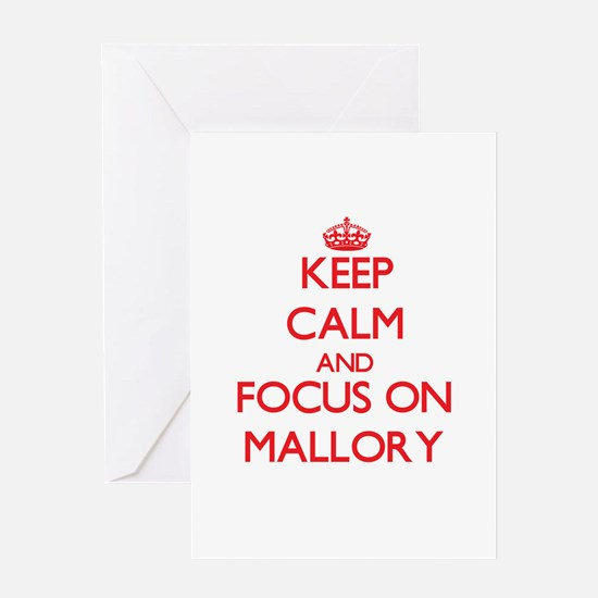 Keep Calm and focus on Mallory Greeting Cards