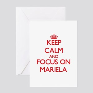 Keep Calm and focus on Mariela Greeting Cards