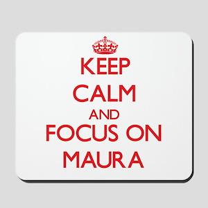 Keep Calm and focus on Maura Mousepad