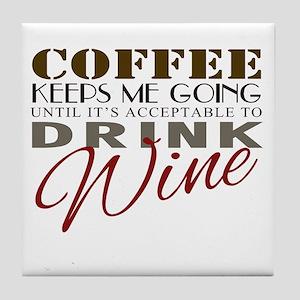 Coffee keeps me going Tile Coaster