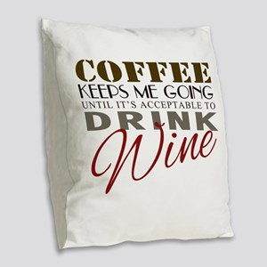 Coffee keeps me going Burlap Throw Pillow