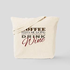 Coffee keeps me going Tote Bag