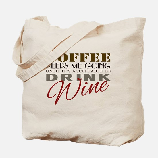 Coffee keeps me going Tote Bag