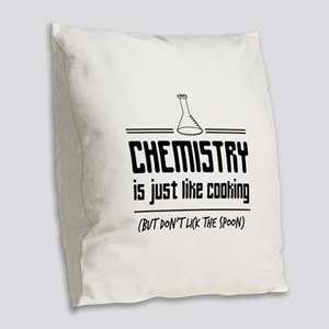 chemistry is like cooking Burlap Throw Pillow