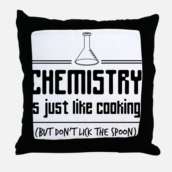 chemistry is like cooking Throw Pillow
