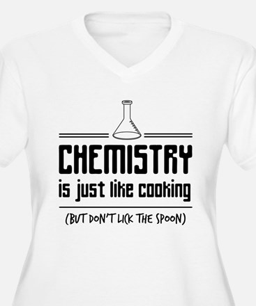 chemistry is like cooking Plus Size T-Shirt