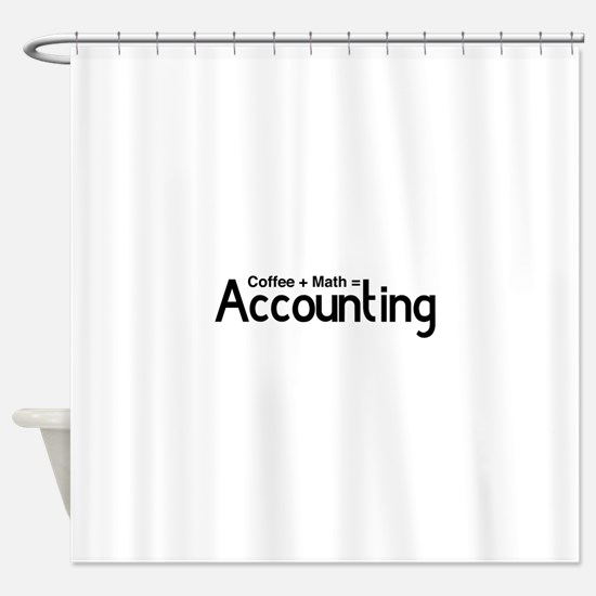 coffee plus math equals accounting Shower Curtain