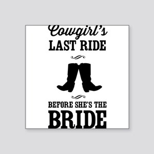 Cowgirls Last Ride, Before Shes the Bride Sticker
