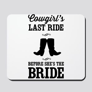 Cowgirls Last Ride, Before Shes the Bride Mousepad