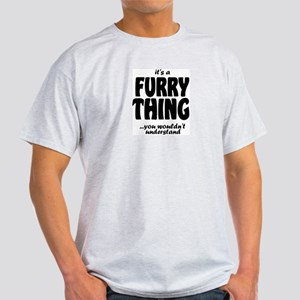 It_s_a_FURRY_THING T-Shirt