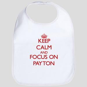 Keep Calm and focus on Payton Bib