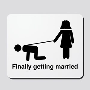 Finally Getting Married Mousepad