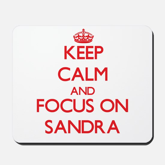Keep Calm and focus on Sandra Mousepad
