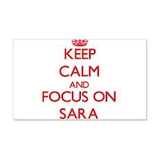 Keep Calm and focus on Sara Wall Decal