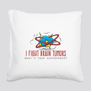 I Fight Brain Tumors Square Canvas Pillow
