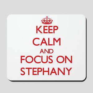 Keep Calm and focus on Stephany Mousepad