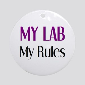 my lab rules Ornament (Round)