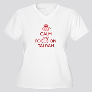 Keep Calm and focus on Taliyah Plus Size T-Shirt