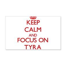 Keep Calm and focus on Tyra Wall Decal