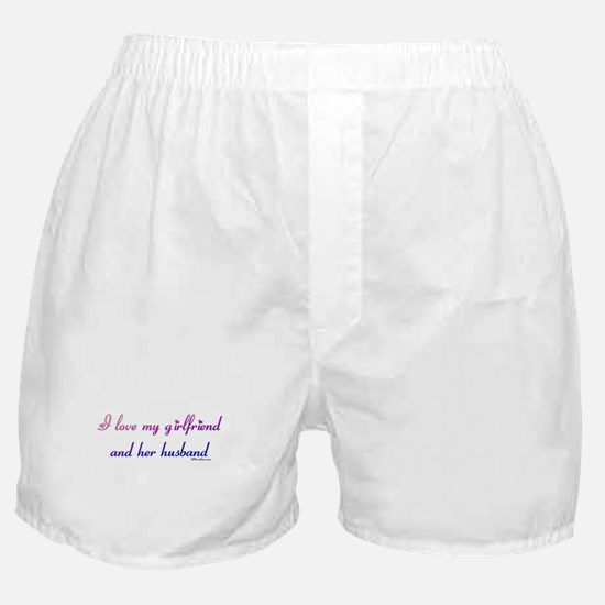 I love my girlfriend and her  Boxer Shorts