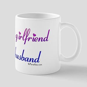 I love my girlfriend and her  Mug