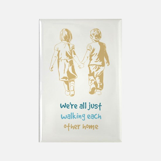 Were All Just Walking Each Other Home Magnets