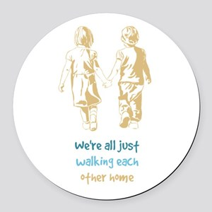 Were all just Walking each Other Home Inspirationa