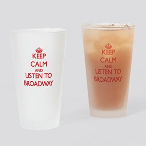 Keep calm and listen to BROADWAY Drinking Glass