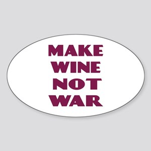Make Wine Not War Oval Sticker