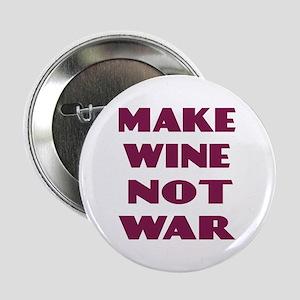 Make Wine Not War Button