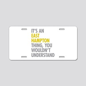 Its An East Hampton Thing Aluminum License Plate