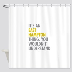Its An East Hampton Thing Shower Curtain
