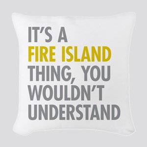 Its A Fire Island Thing Woven Throw Pillow