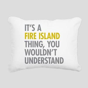 Its A Fire Island Thing Rectangular Canvas Pillow