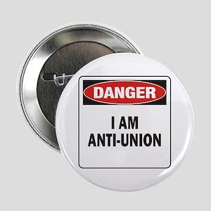 "Danger Anti-Union 2.25"" Button"