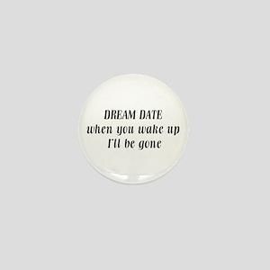 Dream Date Mini Button