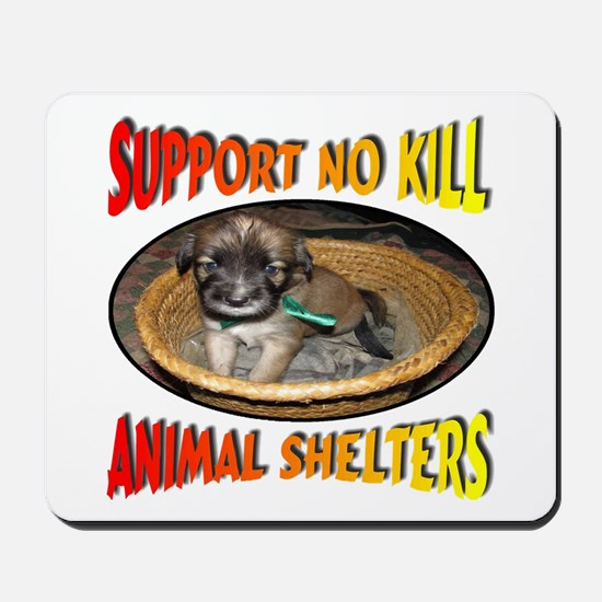 Support No Kill Animal Shelters Mousepad