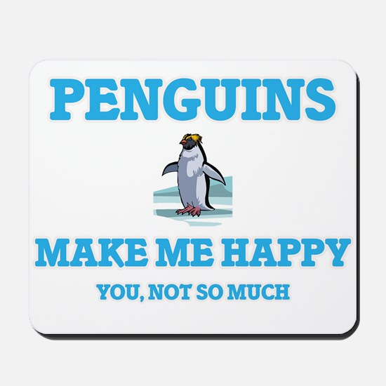 Penguins Make Me Happy Mousepad