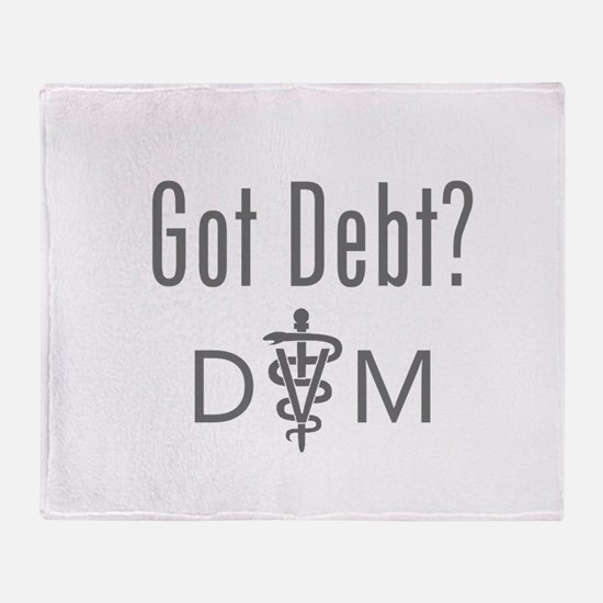 Got Debt - DVM Throw Blanket