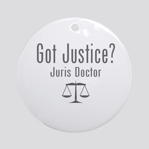 Got Justice? - Juris Doctor Ornament (Round)