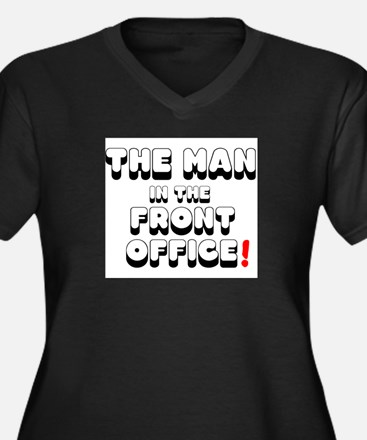 THE MAN IN THE FRONT OFFICE! Plus Size T-Shirt