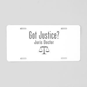 Got Justice? - Juris Doctor Aluminum License Plate