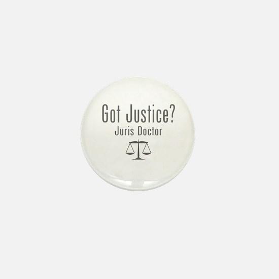 Got Justice? - Juris Doctor Mini Button