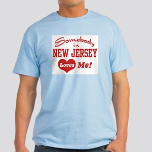 Somebody in New Jersey Loves Light T-Shirt