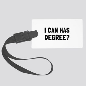 Can Has Degree Luggage Tag