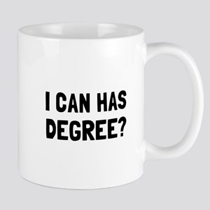 Can Has Degree Mugs