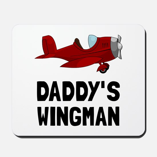 Daddys Wingman Mousepad